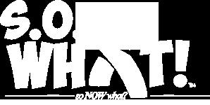 S.O.What! Logo